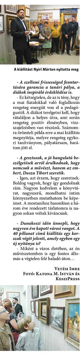 Dusza Tibornak nemcsak a festményeit, de a személyiségét is kedvelik (folyt.)